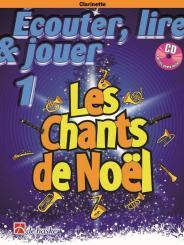 Écouter, lire, jouer - Les chants de Noel (+CD +Online Audio) pour clarinette