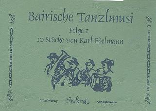 Bairische Tanzlmusi Band 1 10 Stücke für 2 Trompeten, Klarinetten, Tenorhorn und Tuba