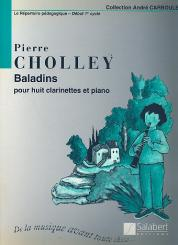 Cholley, Pierre: Baladins pour 8 clarinettes et piano partition et parties