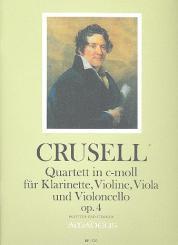 Crusell, Bernhard Henrik: Quartett c-Moll op.4 für Klarinette, Violine, Viola und Violoncello, Partitur und Stimmen