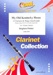 Foster, Stephen Collins: My old Kentucky Home for 3 clarinets and piano (keyboard) (rhythm group ad lib), score and parts