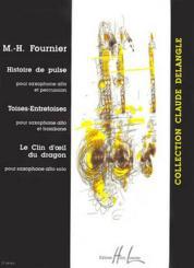 Fournier, Marie-Hélène: Histoire de pulse (saxophone alto et percussion), Toises-entretoises (saxophone alto et trombone) et, Le clin d'oeil du dragon (saxophone alto solo)
