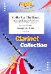 Gershwin, George: Strike up the Band for 3 clarinets and piano (keyboard) (rhythm group ad lib), score and parts