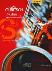 Gubitsch, Tomás: Soledades (+CD) pour saxophone et dispositif électroacoustique