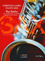 Lauba, Christian: Blue Balafon (+CD) pour saxophone ténor (soprano) et dispositif électroacoustique