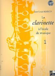Margo, Jean-Louis: La clarinette 'a l'école de musique vol.1 (+CD)