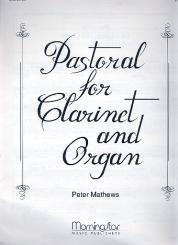Mathews, Peter: Pastorale for Clarinet and Organ