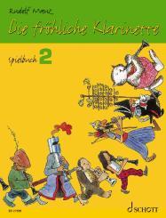 Mauz, Rudolf: Die fröhliche Klarinette Band 2 - Spielbuch für 2-3 Klarinetten und Klavier, erweiterte Neuausgabe 2014