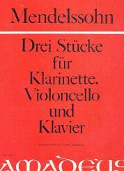 Mendelssohn-Bartholdy, Felix: 3 Stücke für Klarinette, Violoncello und Klavier