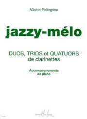 Pellegrino, Michel: JAZZY-MELO (+CD) POUR 2-4 CLARINETTES, ACCOMPAGNEMENTS DE PIANO