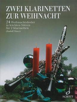 2 Klarinetten zur Weihnacht 24 Weihnachtslieder in leichten, Sätzen (B/Es)