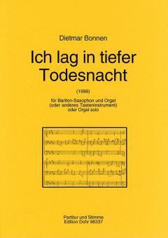 Bonnen,  Dietmar: Ich lag in tiefer Todesnacht (1996) für Baritonsaxophon und Orgel, (oder anderes tasteninstr.)